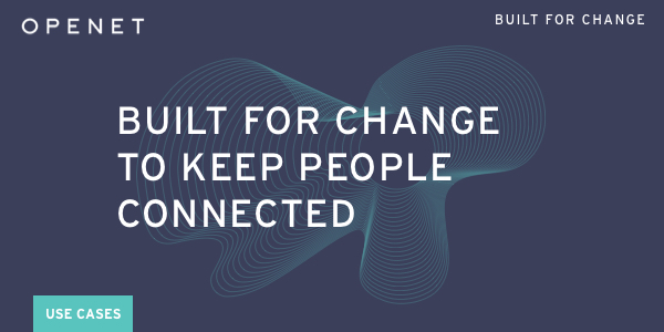 Built for change to keep people connected