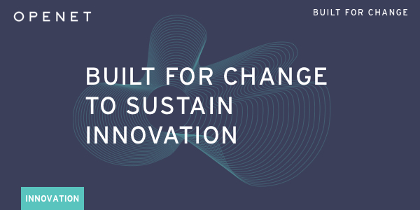 Built for change to sustain innovation