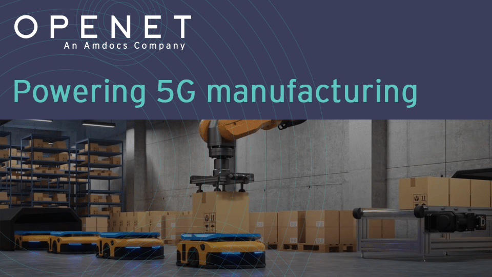 Openet 5G Manufacturing