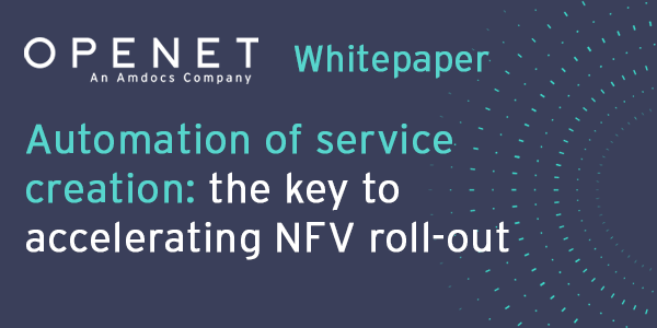 Automation of service creation – the key to accelerating NFV roll-out