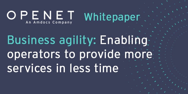 Business agility: Enabling operators to provide more services in less time