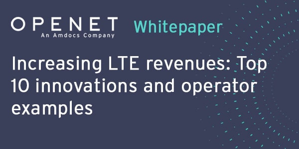 Increasing LTE revenues: Top 10 innovations and operator examples
