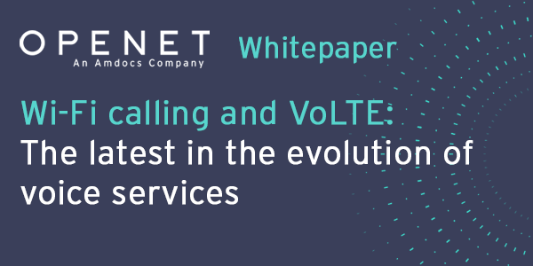 Wi-Fi calling and VoLTE: The latest in the evolution of voice services