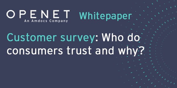 Customer survey – Who do consumers trust and why?