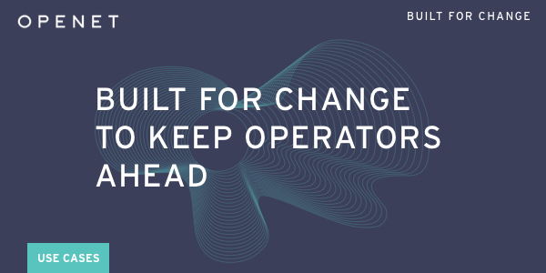 Built for change to keep operators ahead